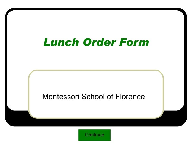 Lunch Order Form Montessori School of Florence Continue