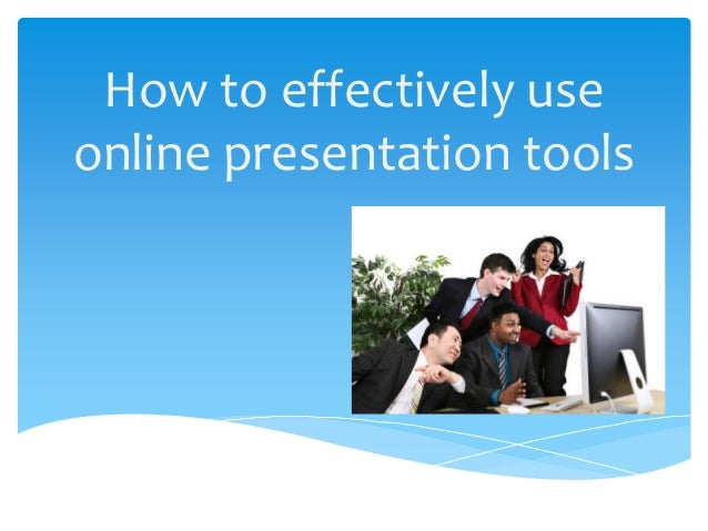 How to effectively useonline presentation tools