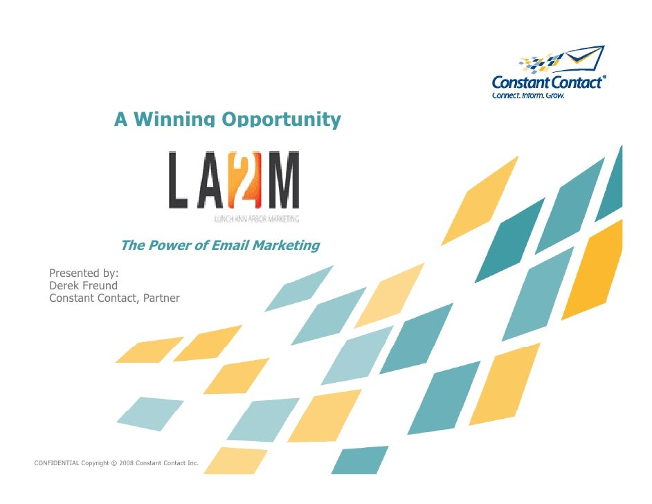 A Winning Opportunity                               The Power of Email Marketing     Presented by:     Derek Freund     De...