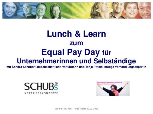 Lunch & Learn zum Equal Pay Day für Unternehmerinnen und Selbständige mit Sandra Schubert, leidenschaftliche Verkäuferin u...