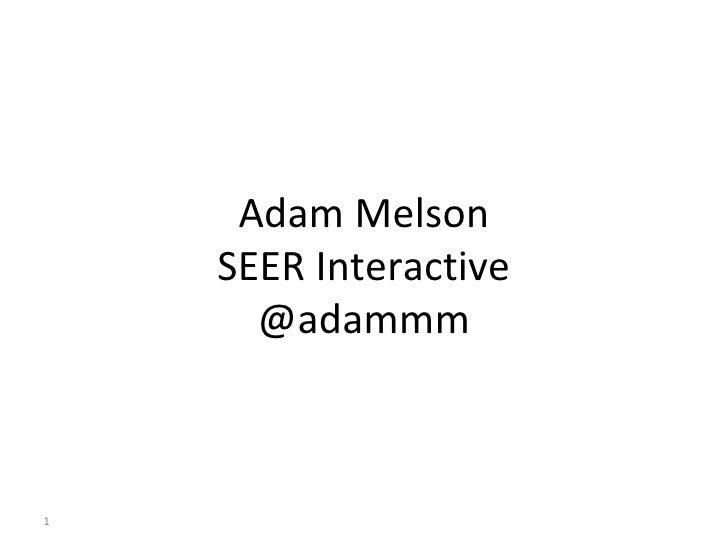 Adam Melson SEER Interactive @adammm