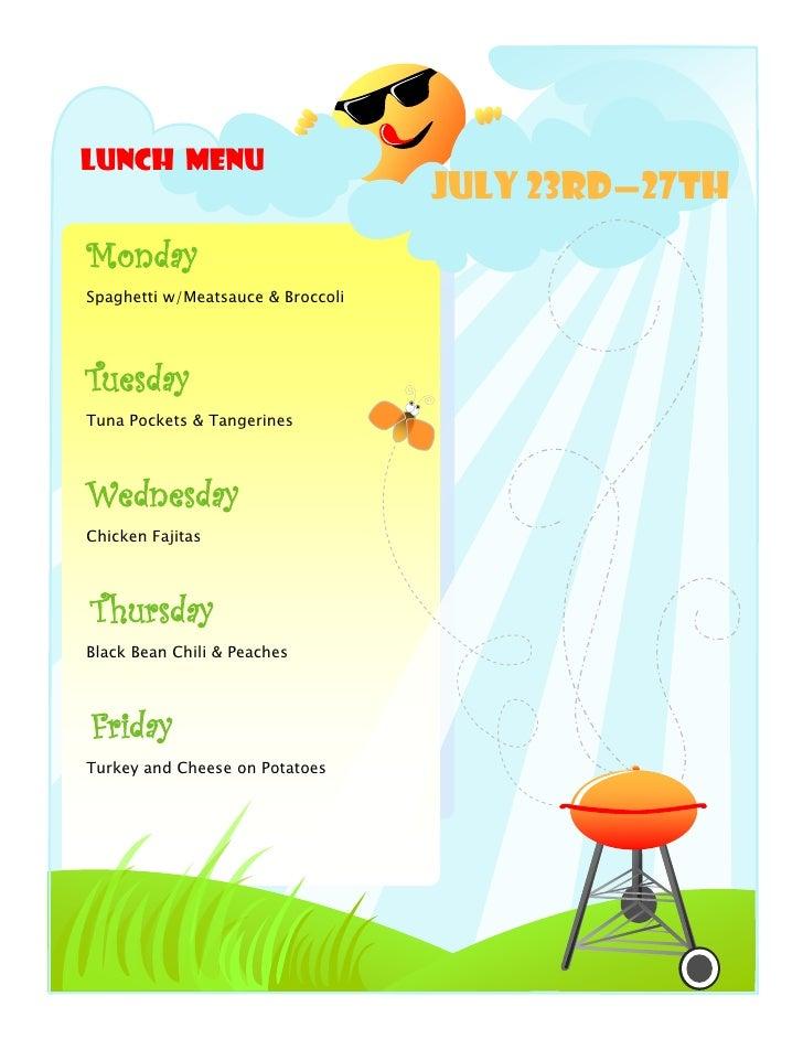 Lunch Menu                                   July 23rd—27thMondaySpaghetti w/Meatsauce & BroccoliTuesdayTuna Pockets & Tan...