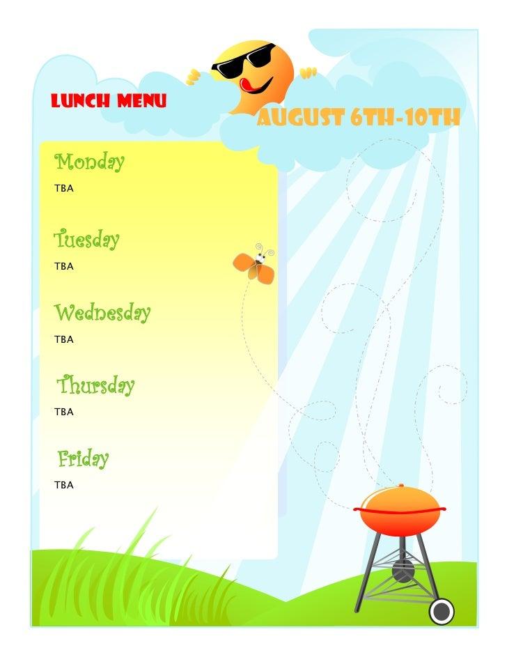 Lunch Menu             August 6th-10thMondayTBATuesdayTBAWednesdayTBAThursdayTBAFridayTBA