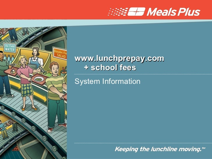 www.lunchprepay.com    + school fees  System Information