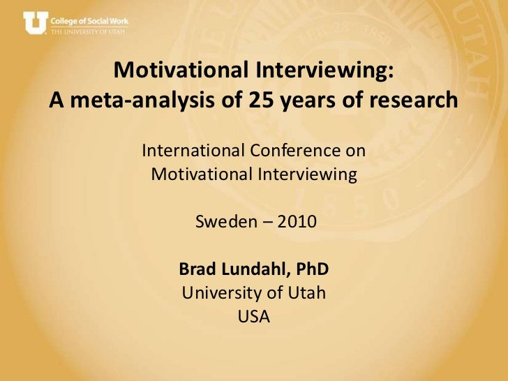Motivational Interviewing: A meta-analysis of 25 years of researchInternational Conference on Motivational Interviewing Sw...
