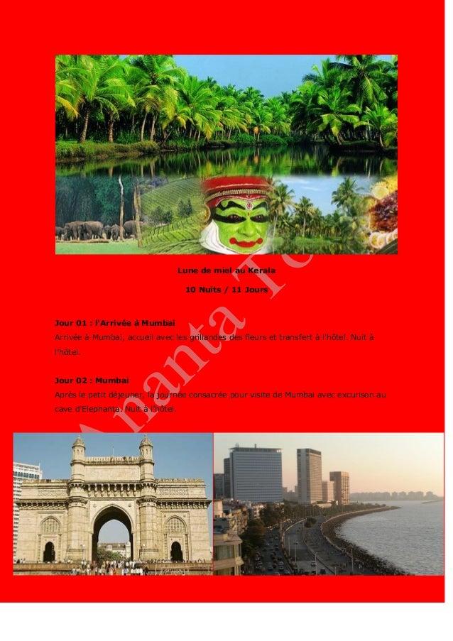 Lune de miel au Kerala 10 Nuits / 11 Jours Jour 01 : l'Arrivée à Mumbai Arrivée à Mumbai, accueil avec les grillandes des ...