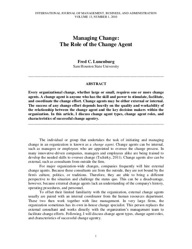 INTERNATIONAL JOURNAL OF MANAGEMENT, BUSINESS, AND ADMINISTRATION VOLUME 13, NUMBER 1, 2010 1 Managing Change: The Role of...