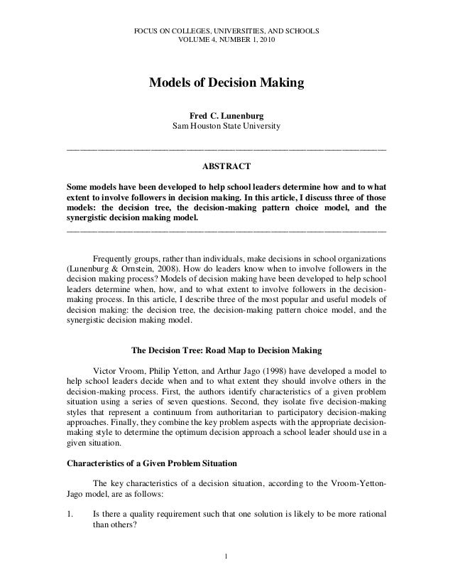 FOCUS ON COLLEGES, UNIVERSITIES, AND SCHOOLS VOLUME 4, NUMBER 1, 2010 1 Models of Decision Making Fred C. Lunenburg Sam Ho...
