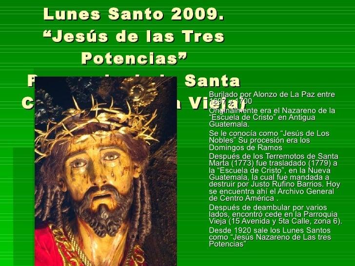 """Lunes Santo 2009. """"Jesús de las Tres Potencias"""" Parroquia de la Santa Cruz. (Parroquia Vieja) Burilado por Alonzo de La Pa..."""