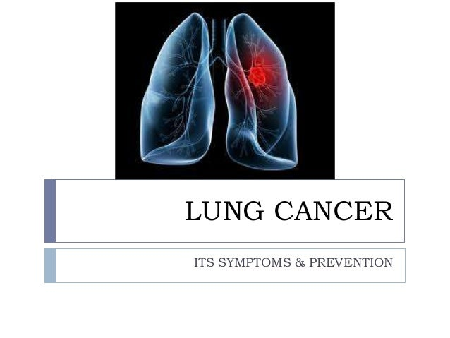 LUNG CANCER ITS SYMPTOMS & PREVENTION