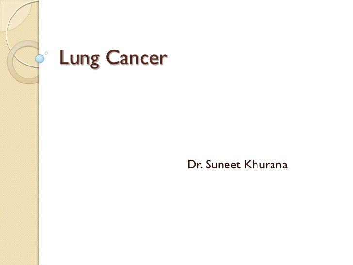 Lung Cancer              Dr. Suneet Khurana