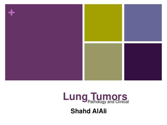 + Lung Tumors Shahd AlAli Pathology and Clinical