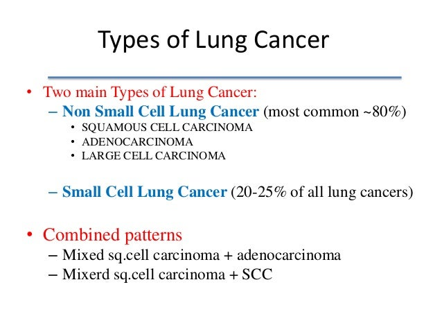 the two major types of lung cancer Lung cancer is cancer that starts in the lungs cancer is a disease where cancer cells grow out of control, taking over normal cells and organs in the bodythere are two major types of lung cancer each type of lung cancer grows and spreads in different ways each type may be treated differently.