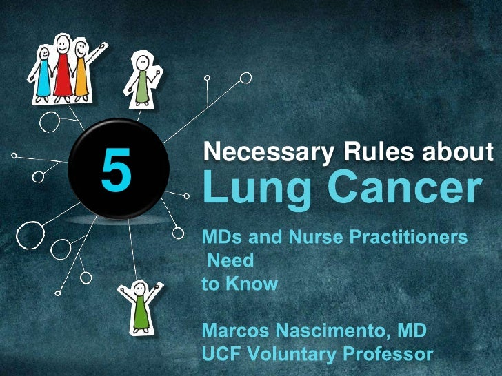 Lung Cancer: what MDs and Nurses Need to know