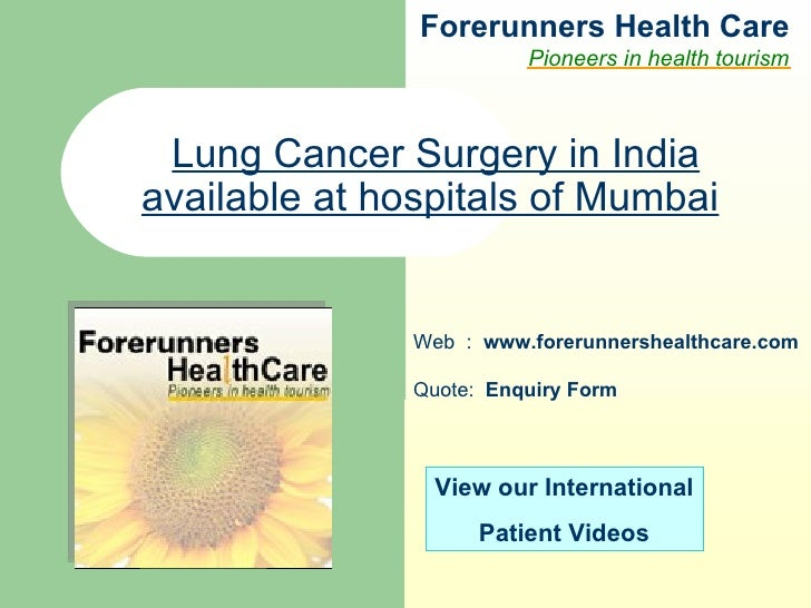 Forerunners Hea l th Care Pioneers in health tourism Web  :  www.forerunnershealthcare.com Lung Cancer Surgery in India av...