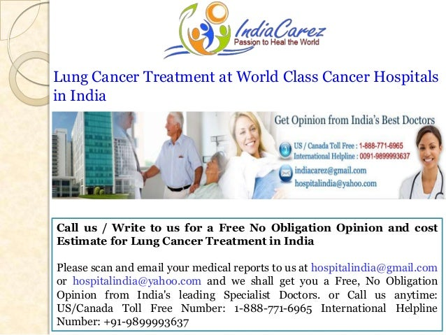Lung Cancer Treatment at World Class Cancer Hospitals in India  Call us / Write to us for a Free No Obligation Opinion and...