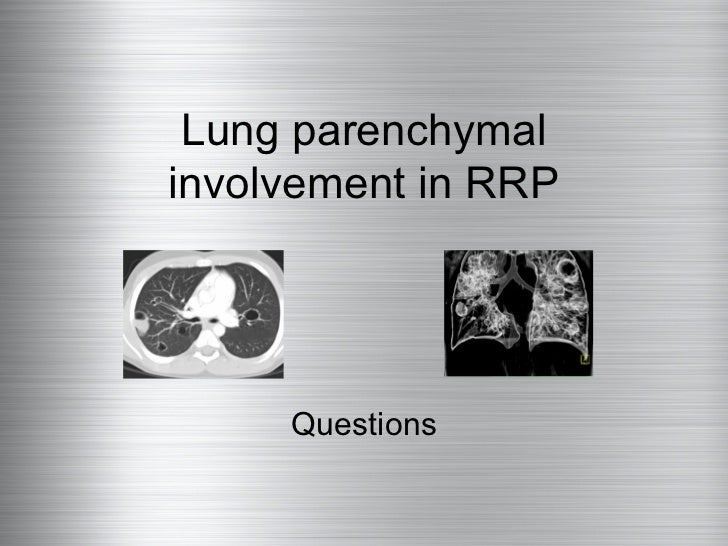 Lung parenchymal involvement in rrp mini for seth