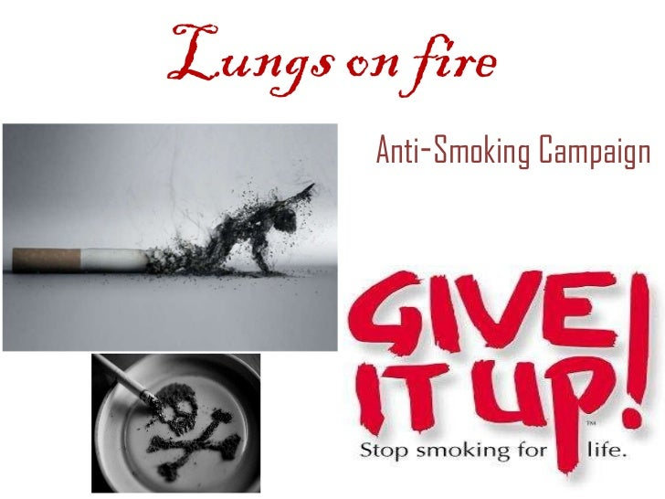 Lungs on fire Anti - Smoking Campaign