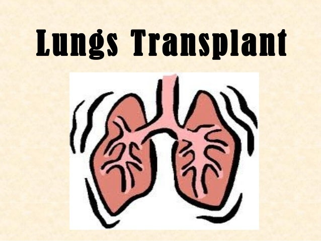 Lungs transplant