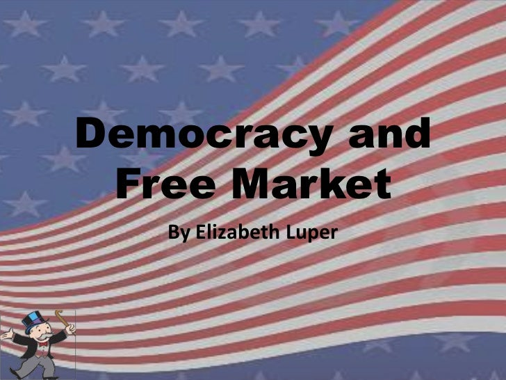 Luper democracy and free market