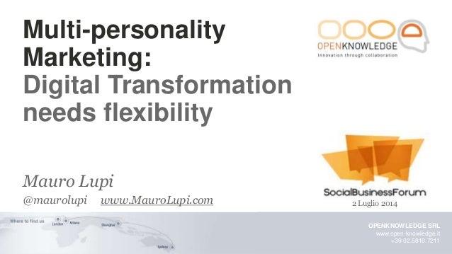 Mauro Lupi - Multi-personality Marketing: Digital Transformation needs flexibility