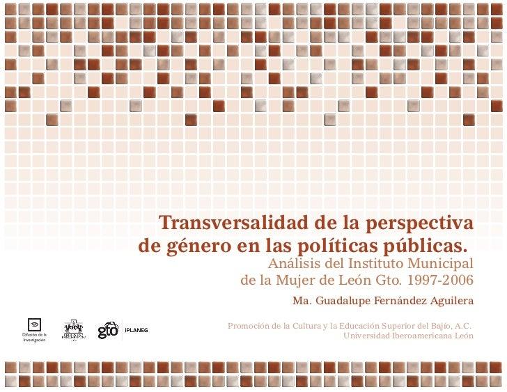 Transversalidad de la perspectivade género en las políticas públicas.                 Análisis del Instituto Municipal    ...