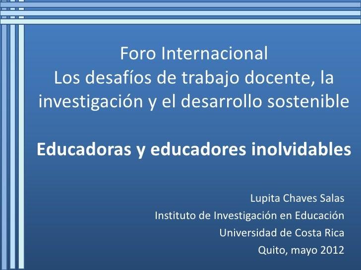 Foro Internacional  Los desafíos de trabajo docente, lainvestigación y el desarrollo sostenibleEducadoras y educadores ino...