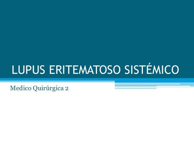 LUPUS ERITEMATOSO SISTÉMICO Medico Quirúrgica 2