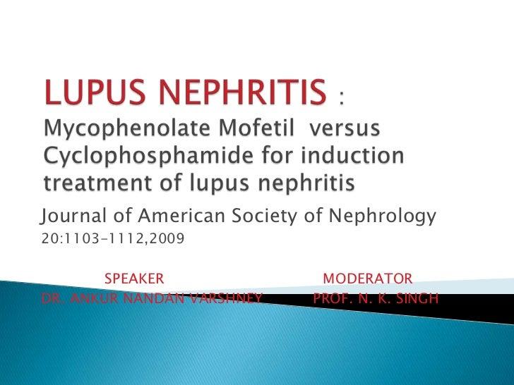 Journal of American Society of Nephrology20:1103-1112,2009        SPEAKER              MODERATORDR. ANKUR NANDAN VARSHNEY ...