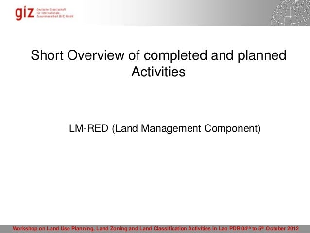 Short Overview of completed and planned                      Activities                      LM-RED (Land Management Compo...