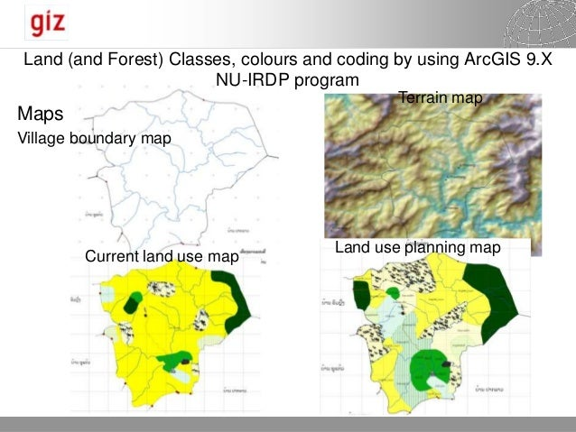 Land (and Forest) Classes, colours and coding by using ArcGIS 9.X                       NU-IRDP program                   ...
