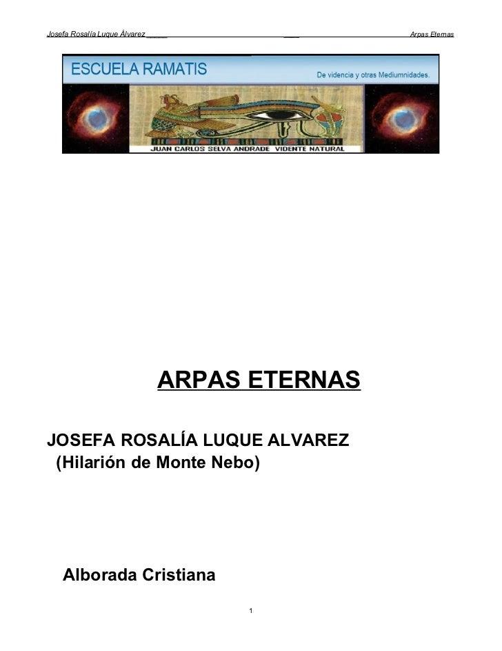 Josefa Rosalía Luque Álvarez _____       ____   Arpas Eternas                               ARPAS ETERNASJOSEFA ROSALÍA LU...