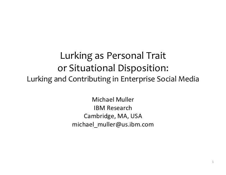Lurking as trait or situational disposition: Lurking and contributing in enterprise social media