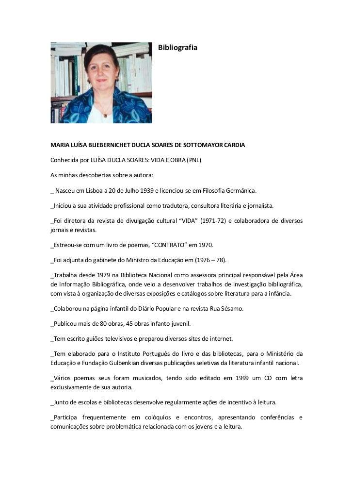 BibliografiaMARIA LUÍSA BLIEBERNICHET DUCLA SOARES DE SOTTOMAYOR CARDIAConhecida por LUÍSA DUCLA SOARES: VIDA E OBRA (PNL)...