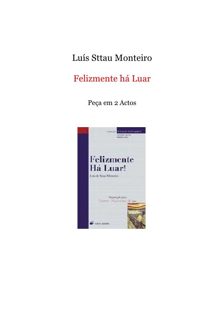 Luís Sttau Monteiro  Felizmente há Luar     Peça em 2 Actos