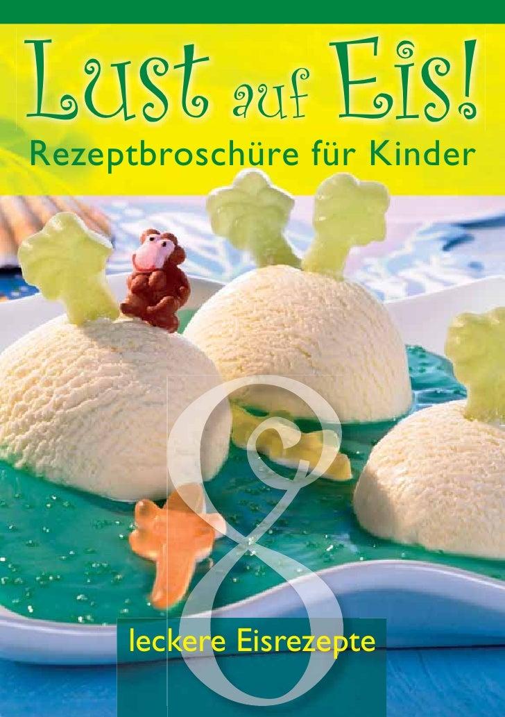 Lust auf Eis! Rezeptbroschüre für Kinder          leckere Eisrezepte