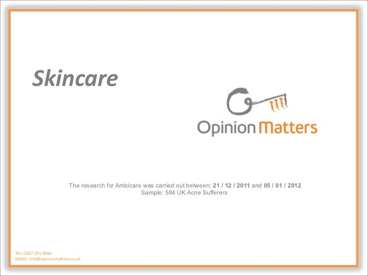 Skincare                            The research for Ambicare was carried out between: 21 / 12 / 2011 and 05 / 01 / 2012  ...