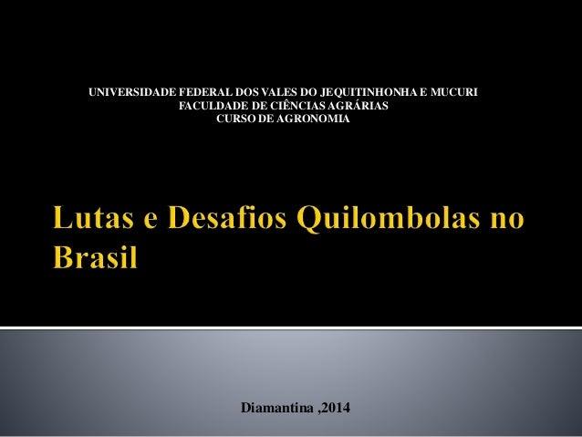 UNIVERSIDADE FEDERAL DOS VALES DO JEQUITINHONHA E MUCURI FACULDADE DE CIÊNCIAS AGRÁRIAS CURSO DE AGRONOMIA Diamantina ,2014