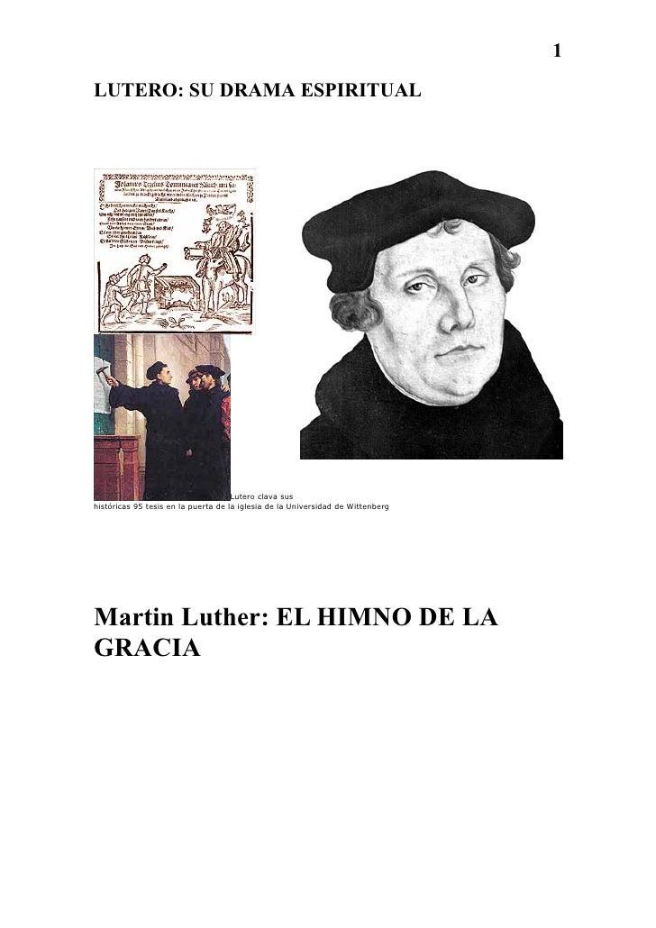 1LUTERO: SU DRAMA ESPIRITUAL                                     Lutero clava sushistóricas 95 tesis en la puerta de la ig...