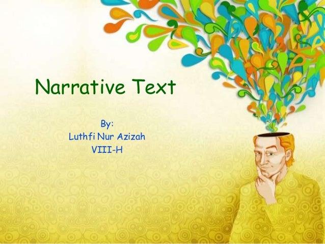 Narrative TextBy:Luthfi Nur AzizahVIII-H