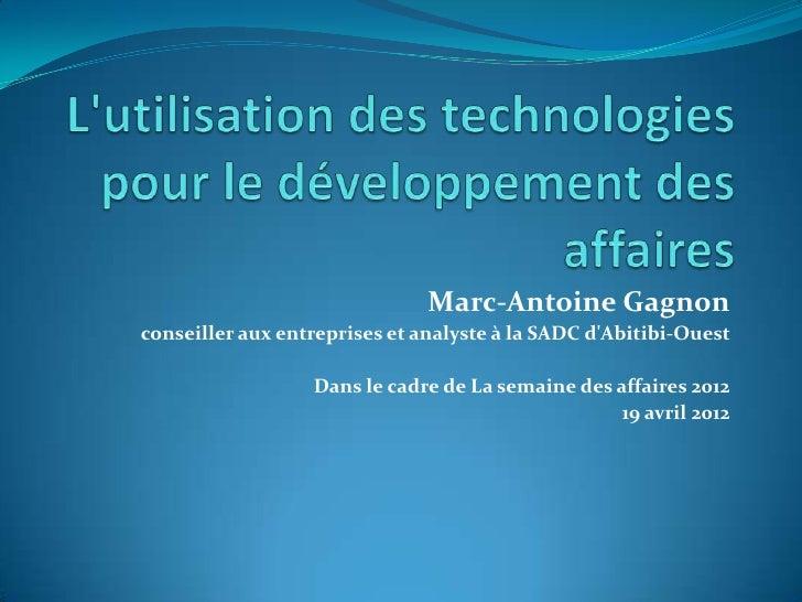Marc-Antoine Gagnonconseiller aux entreprises et analyste à la SADC dAbitibi-Ouest                  Dans le cadre de La se...