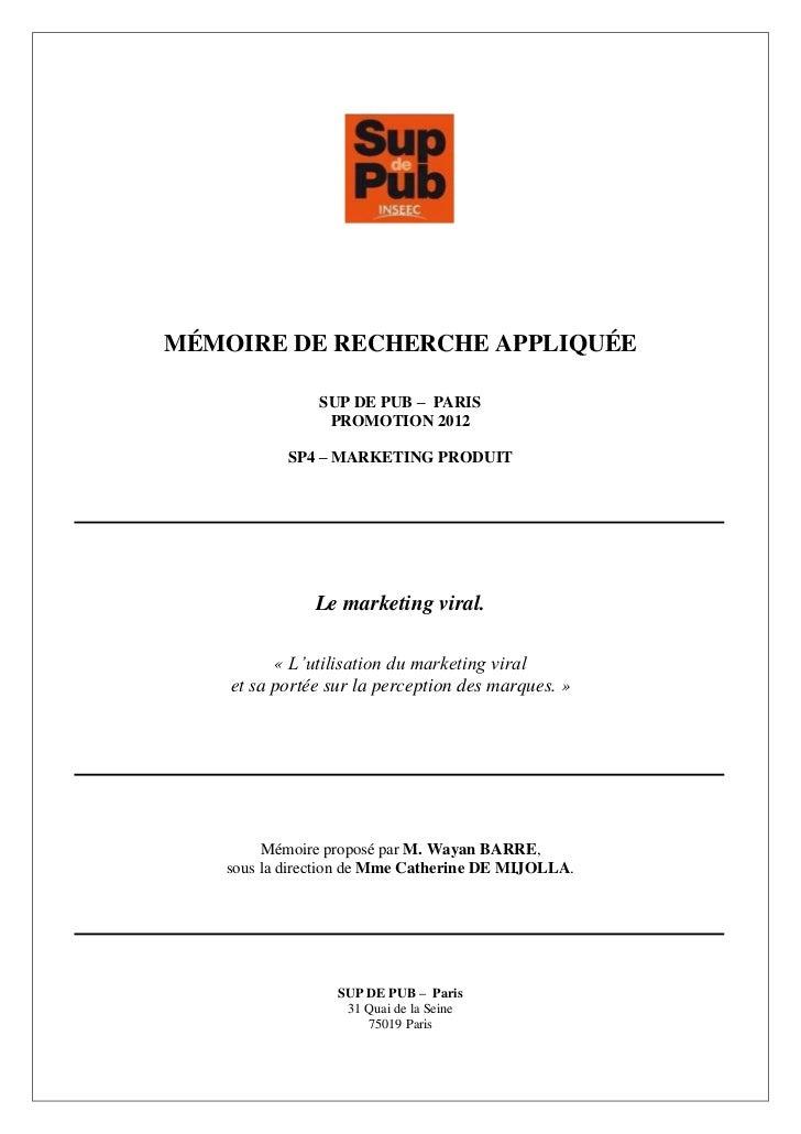 MÉMOIRE DE RECHERCHE APPLIQUÉE               SUP DE PUB – PARIS                PROMOTION 2012           SP4 – MARKETING PR...