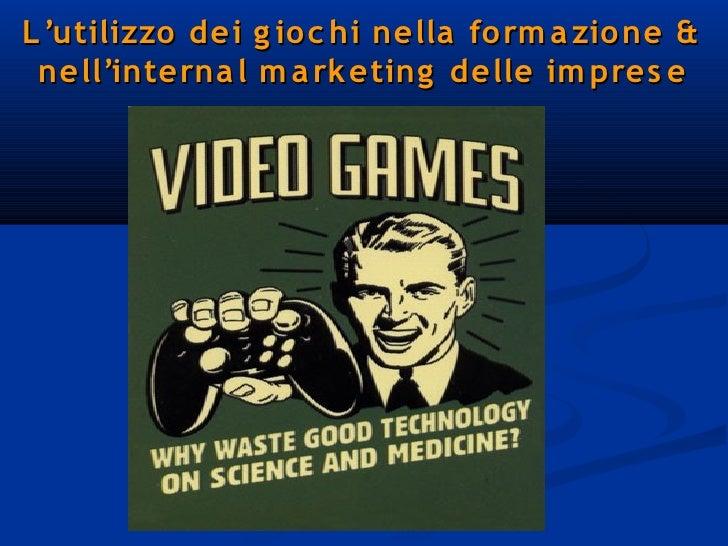 L'utilizzo dei giochi nella formazione e nell'internal marketing