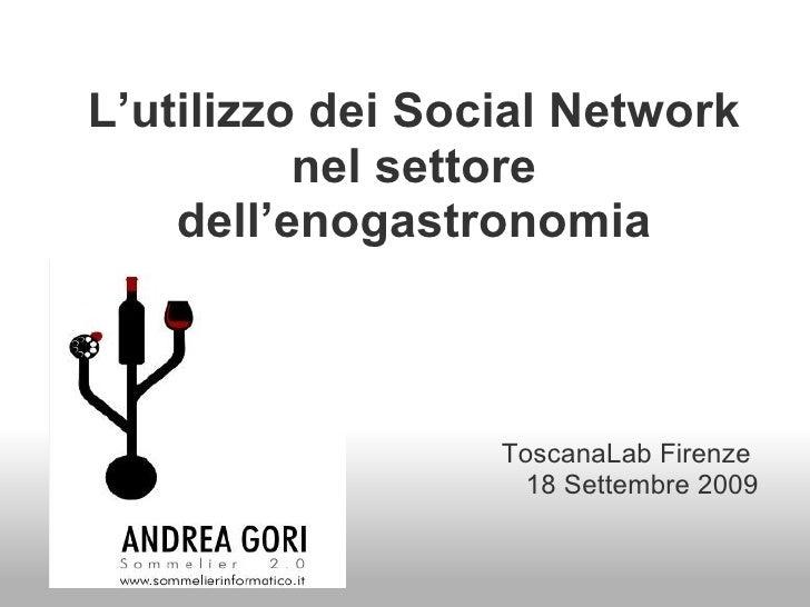 L'utilizzo dei Social Network nel settore dell'enogastronomia ToscanaLab Firenze 18 Settembre 2009