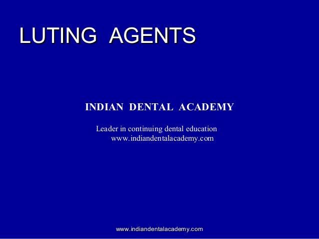 Luting  agents/ General orthodontics