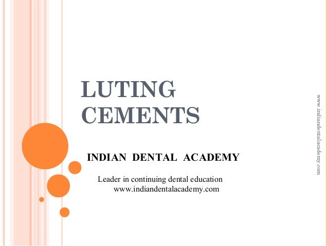 Luting cements / General orthodontics