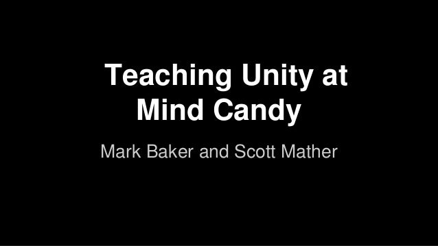 Teaching Unity at Mind Candy