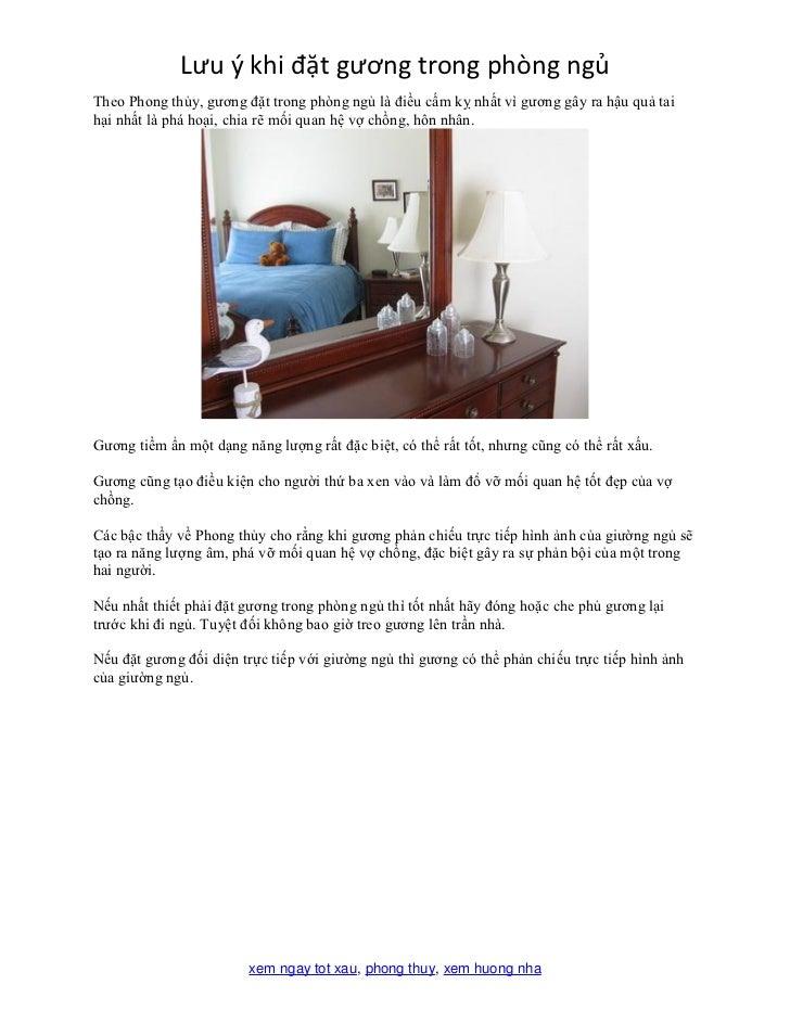 Lưu ý khi đặt gương trong phòng ngủTheo Phong thủy, gương đặt trong phòng ngủ là điều cấm kỵ nhất vì gương gây ra hậu quả ...
