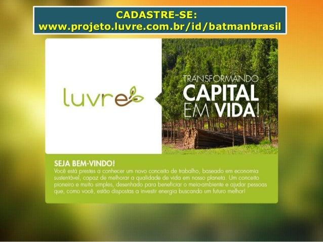 CADASTRE-SE: www.projeto.luvre.com.br/id/batmanbrasil