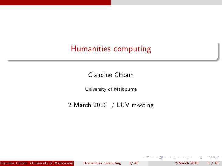 Humanities computing                                                Claudine Chionh                                       ...